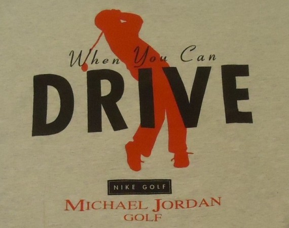 "Remember the classic ""Why Drive When You Can Fly?"" MJ t-shirt? At some  point after the production of said shirt, Nike went ahead and flipped the  slogan ..."