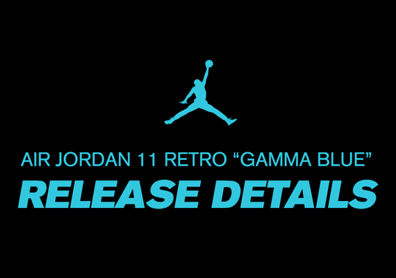 Air Jordan 11: Gamma Blue   Foot Locker Release Information